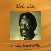 Remastered Hits (All Tracks Remastered) by Bola Sete