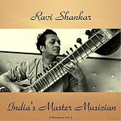 India'S Master Musician (Remastered 2016) by Ravi Shankar