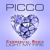 Light My Fire (Commercial Remix) by Picco