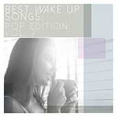Best Wake up Songs: Pop Edition, Vol. 2 by Various Artists