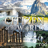 Citizen of the World by Rod