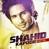Shahid Kapoor Hits by Various Artists