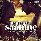 Main Agar Saamne: Sensual Romantic Songs by Various Artists