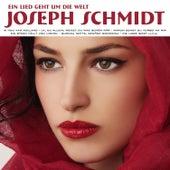 Ein Lied Geht Um Die Welt by Joseph Schmidt
