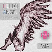 Hello Angel (Extended Mix) by Mia