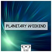 Planetary Weekend - EP by Various Artists