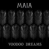 Voodoo Dreams by Maia