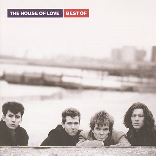 The House Of Love: Best Of by House of Love
