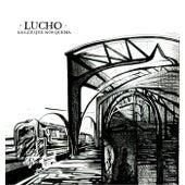 La Luz Que Nos Quema by Lucho
