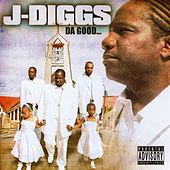 The Good... by J-Diggs