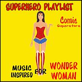 Superhero Playlist: Music Inspired for Wonder Woman by Various Artists