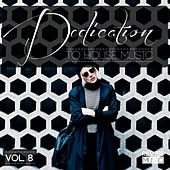 Dedication to House Music, Vol. 8 by Various Artists