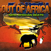 Out of Africa: New African Beats (From Afrobeats to Zouk) by Various Artists