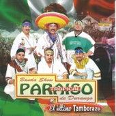 El Ultimo Tamborazo by Banda Show Paraiso Tropical de Durango