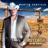 La Historia De Mi Vida by Martin Castillo