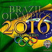 Brazil Olympics 2016: Road to Rio by Carnival do Brasil Orchestra