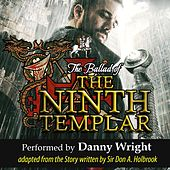 The Ballad of the Ninth Templar: Guardian of the Grail - Single by Danny Wright