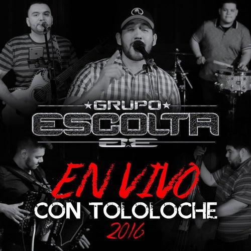 En Vivo con Tololoche by Grupo Escolta