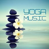 Yoga Music (Music for Meditation, Therapy, Relaxation, Wellness, Healing and Stress Relief) by Yoga Tribe