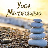 Yoga Mindfulness (Music for Meditation, Yoga, Relax, and Sleep) by Yoga Tribe
