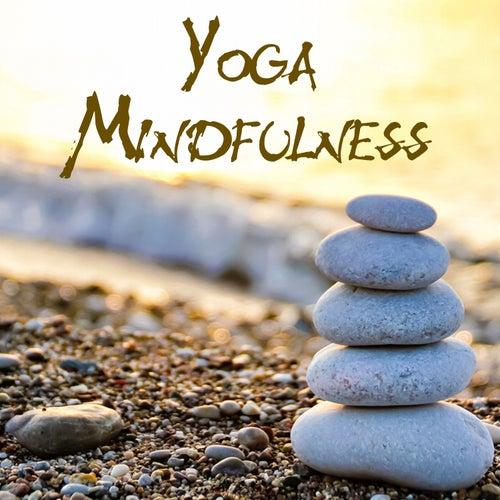 Yoga Mindfulness (Music for Meditation, Yoga, Relax, and Sleep) by Yoga Tribe