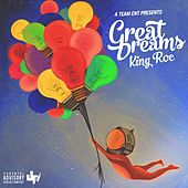 Great Dreams by King Roc