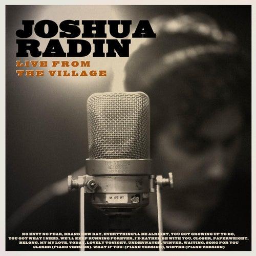 Joshua Radin Live from the Village (Deluxe) by Joshua Radin