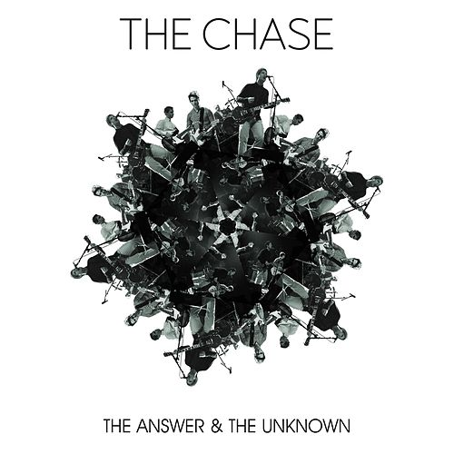The Answer & the Unknown by The Chase