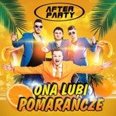 Ona Lubi Pomarańcze by AfterpartY