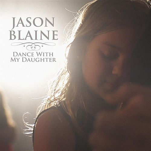 Dance With My Daughter by Jason Blaine