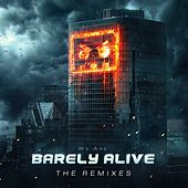We Are Barely Alive (The Remixes) by Barely Alive