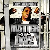 Matter of Dayz by Daz Dillinger