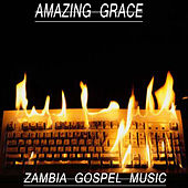 Zambian Gospel Music by Amazing Grace