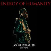 Energy of Humanity - EP by Rob Pope
