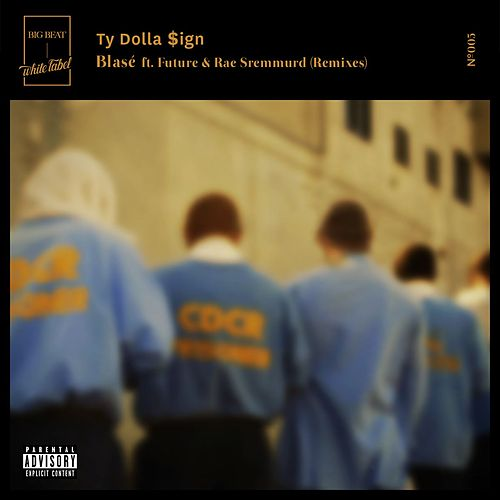Blasé (feat. Future & Rae Sremmurd) (Remixes) by Ty Dolla $ign