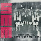 Surgical Meth Machine von Surgical Meth Machine