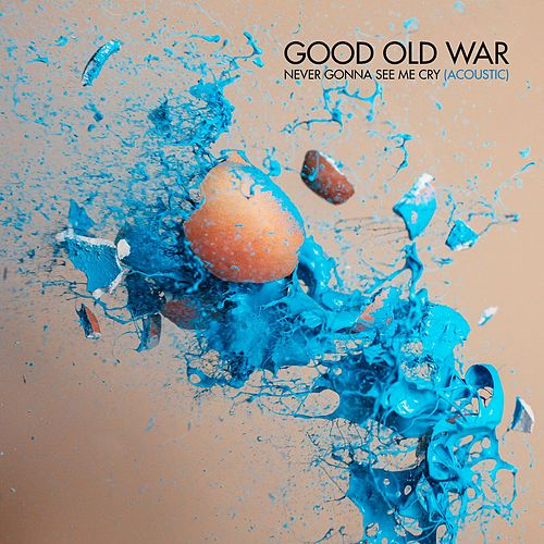 Never Gonna See Me Cry (Acoustic) by Good Old War