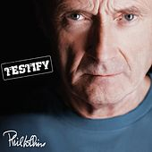 Testify (Remastered) von Phil Collins