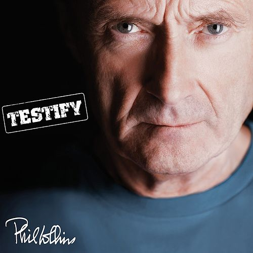 Testify (Remastered) by Phil Collins