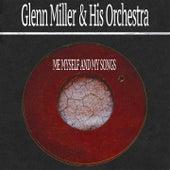 Me Myself and My Songs von Glenn Miller