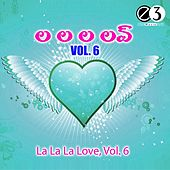 La La La Love, Vol. 6 by Various Artists