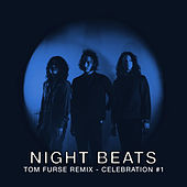 Celebration #1 (Tom Furse Remix) by Night Beats