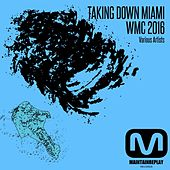 Taking Down Miami: WMC 2016 - EP by Various Artists