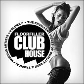 Floorfiller Club House, Vol. 6: The Excellent Pieces Of Quality Deep & Tropical - EP by Various Artists