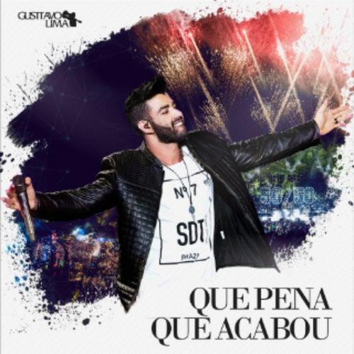 Que Pena Que Acabou (Ao Vivo) - Single by Gusttavo Lima