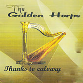 Thanks to Calvary by The Golden Harps