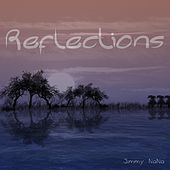 Reflections by Jimmy NaNa