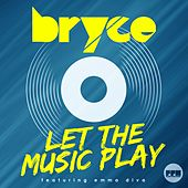 Let the Music Play by Bryce