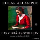 Das verräterische Herz (Erzählung) by Edgar Allan Poe