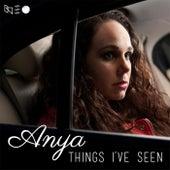 Things I've Seen by An-ya